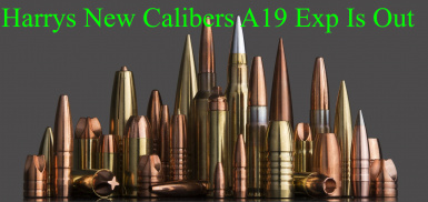 Harrys New Calibers A19 Exp Is Out