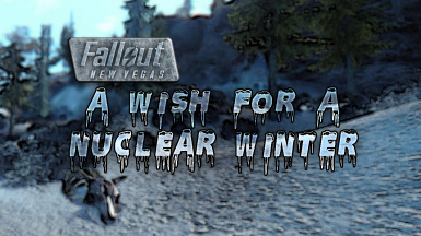 A Wish for a Nuclear Winter - New Winter Overhaul for Fallout New Vegas - In Need of Modders