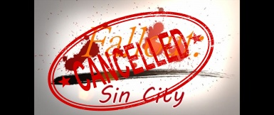 Sin City Is Cancelled