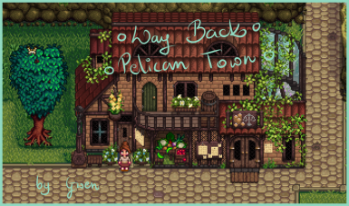 Way Back Pelican Town - coming not soon cx