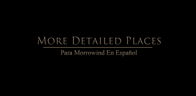 More Detailed Places para Morrowind en Espanol