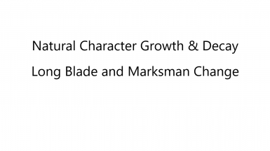 Natural Character Growth and Decay - MW Long Blade and Marksman Change
