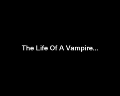 The Life Of A Vampire