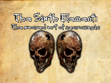 The Sixth Element - The Sacred Art of Necromagic