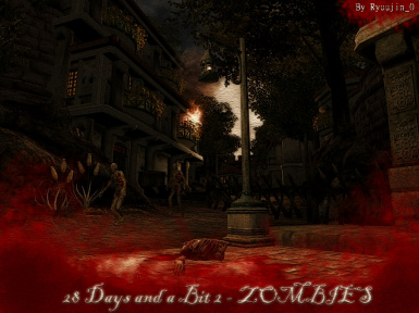 28 Days and a Bit 2 - ZOMBIES
