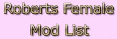 Roberts Female Mod List