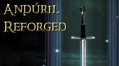Anduril Reforged