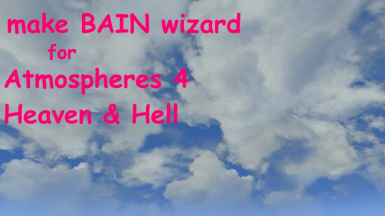 make BAIN wizard for Atmospheres 4 Heaven and Hell