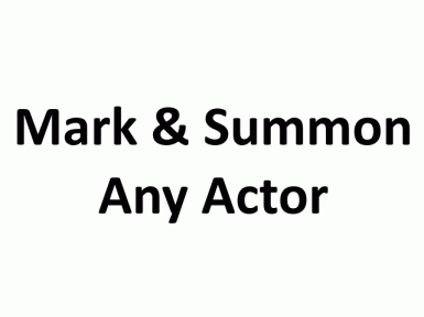 Mark And Summon Any Actor