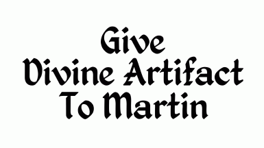 Give Divine Artifact To Martin