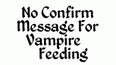 No Confirm Message For Vampire Feeding