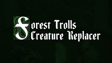 Forest Trolls Creature Replacer