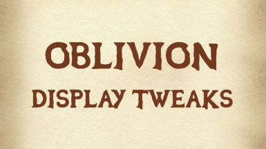 Oblivion Display Tweaks
