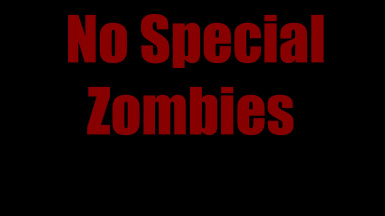 No Special Zombies
