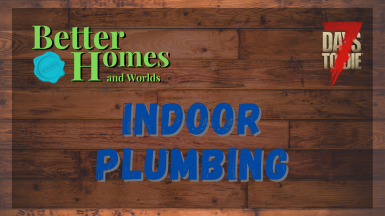 Better Homes and Worlds - Indoor Plumbing