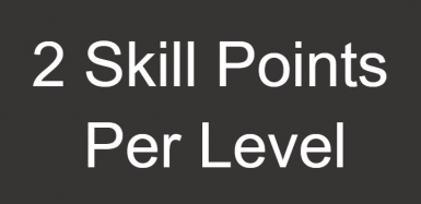 7 Days (2) skill points per level