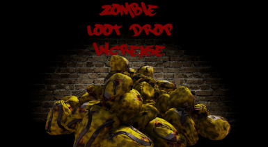 Zombie Loot Drop Increase A17