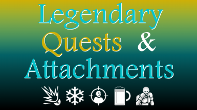 Legendary Quests and Attachments