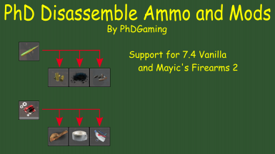 PhD Disassemble Ammo and Mods