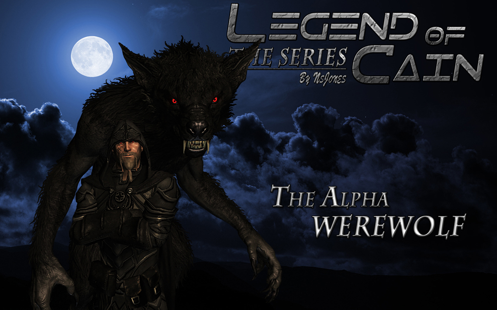Legend Of Cain The Machinima Werewolf Series At Skyrim Nexus
