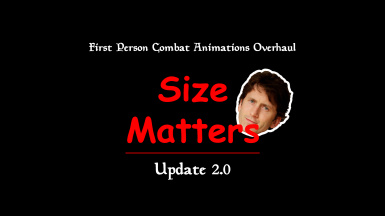 First Person Combat Animations Overhaul 2.0 LE - SIZE MATTERS