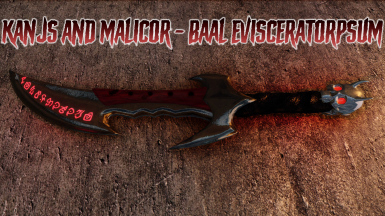Kanjs and Malicor - Baal's Eviscerator - UP to 4k -Standalone - Replacer - Particle Lights ENB