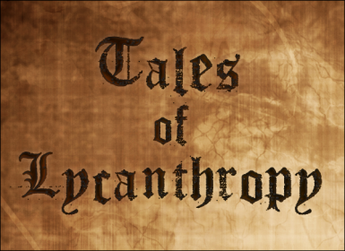Tales of Lycanthropy - Werewolf Overhaul
