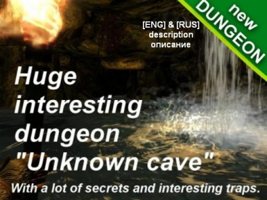 New dungeon Unknown cave - Full of serets and interesting things