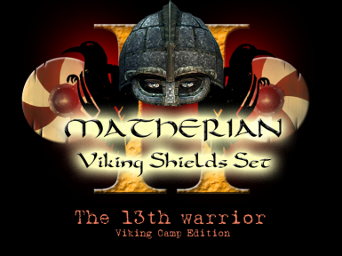 The Matherian Viking Shields Set II - The 13th Warrior Viking Camp Edition