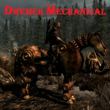 Dwemer Mechanicals - Mounts and Followers