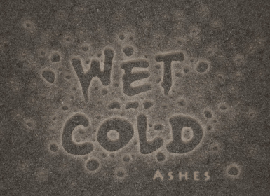 Wet and Cold - Ashes