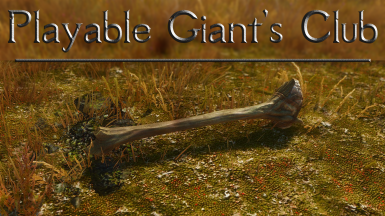 Playable Giant's club - (Previous name was  usable giant's club)