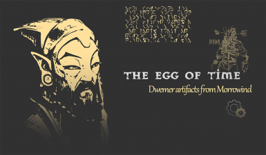 The Egg Of Time - Dwemer artifacts from Morrowind