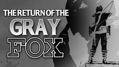 THE RETURN OF THE GRAY FOX (MACHINIMA)