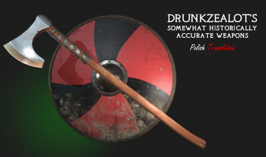 Drunkzealot's somewhat historically accurate weapons - Polish Translation