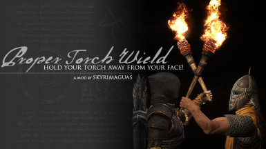 Proper Torch Wield -  Hold your torch away from your face