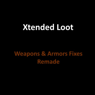 Xtended Loot Weapons and Armor Fixes Remade Patch