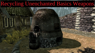 Recycling Unenchanted Basics Weapons