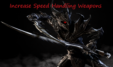 Increase Speed of Weapons Handling