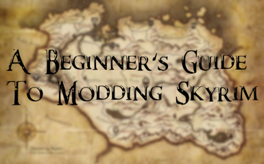 A Beginner's Guide To Modding Skyrim