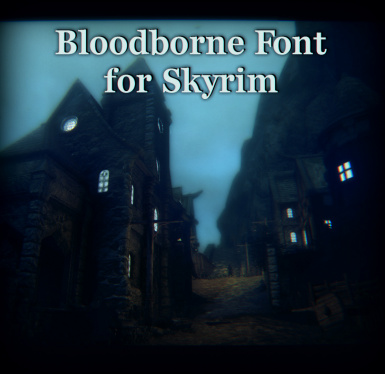 Bloodborne Font for Skyrim