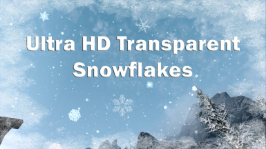 Ultra HD Transparent Snowflakes - Vivid Weathers Compatible