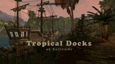 Tropical Docks of Solitude