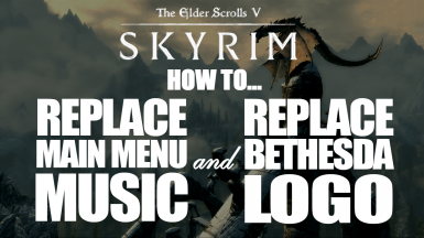 How to Replace Bethesa Logo and Main Menu Music