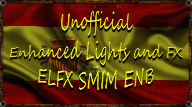Unofficial Enhanced Lights and FX ELFX SMIM ENB fps performance patch - Spanish - Translations Of Franky - TOF