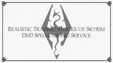 Realistic Trading Stocks of Skyrim (with DnD Spellcasting Service)
