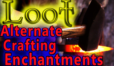 Alternate Crafting Enchantments on Loot___Speechcraft-Alchemy-Smithing