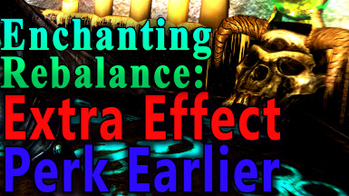 Extra Effects Earlier - Enchanting Perk Tree Rebalanced