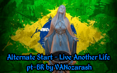 Alternate Start - Live Another Life Portugues do Brasil