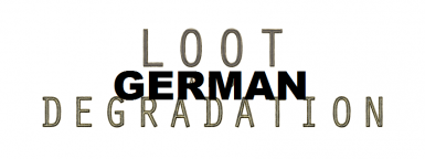 Loot and Degradation - German Translation